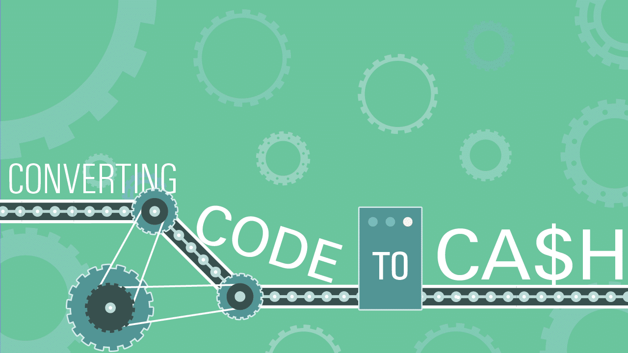 Converting Code to Cash